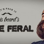 This Beard's Gone Feral! – Schick NZ Free Your Skin Campaign
